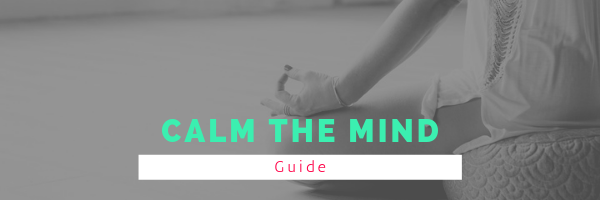 Calm the mind guide