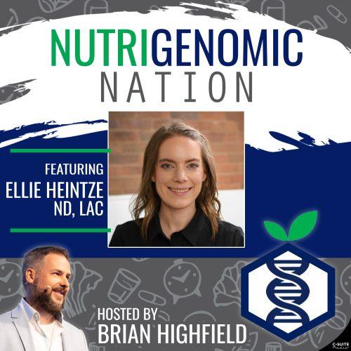 Dr. Ellie Heintze feature on Nutrigenomic Nation Podcast