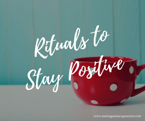 Rituals to stay positive